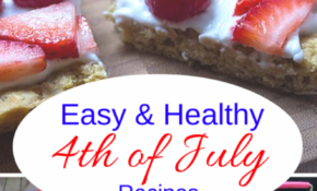 Healthy 4th Of July Recipes | Easy And Fast Ideas – Healthy 4th Of July Recipes