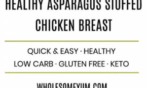 Healthy Asparagus Stuffed Chicken Recipe With Provolone – Chicken Recipes Diet