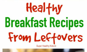 Healthy Breakfast Recipes You Can Make From Leftovers ..