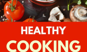 Healthy Cooking Techniques For Our Everyday Dinner — A ..