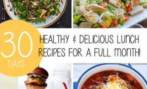 Healthy & Delicious Lunch Recipes For A Full Month ..
