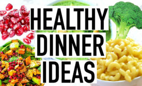 HEALTHY DINNER IDEAS! Quick And Easy Healthy Dinner Recipes! – Healthy Recipes Quick Dinner