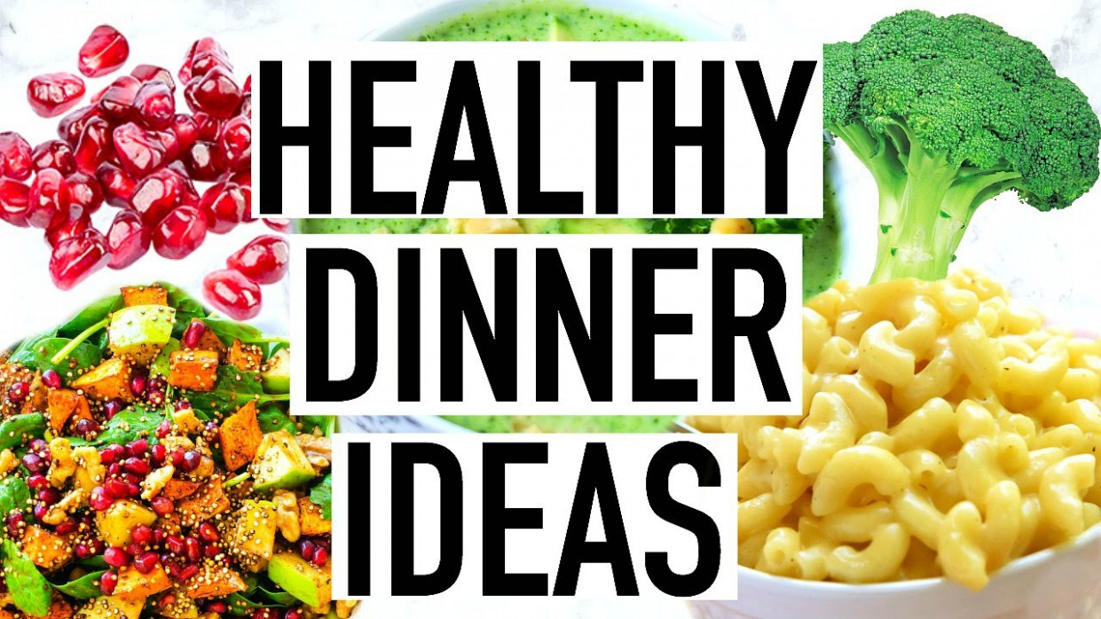 HEALTHY DINNER IDEAS! Quick and Easy Healthy Dinner Recipes! - healthy recipes quick dinner