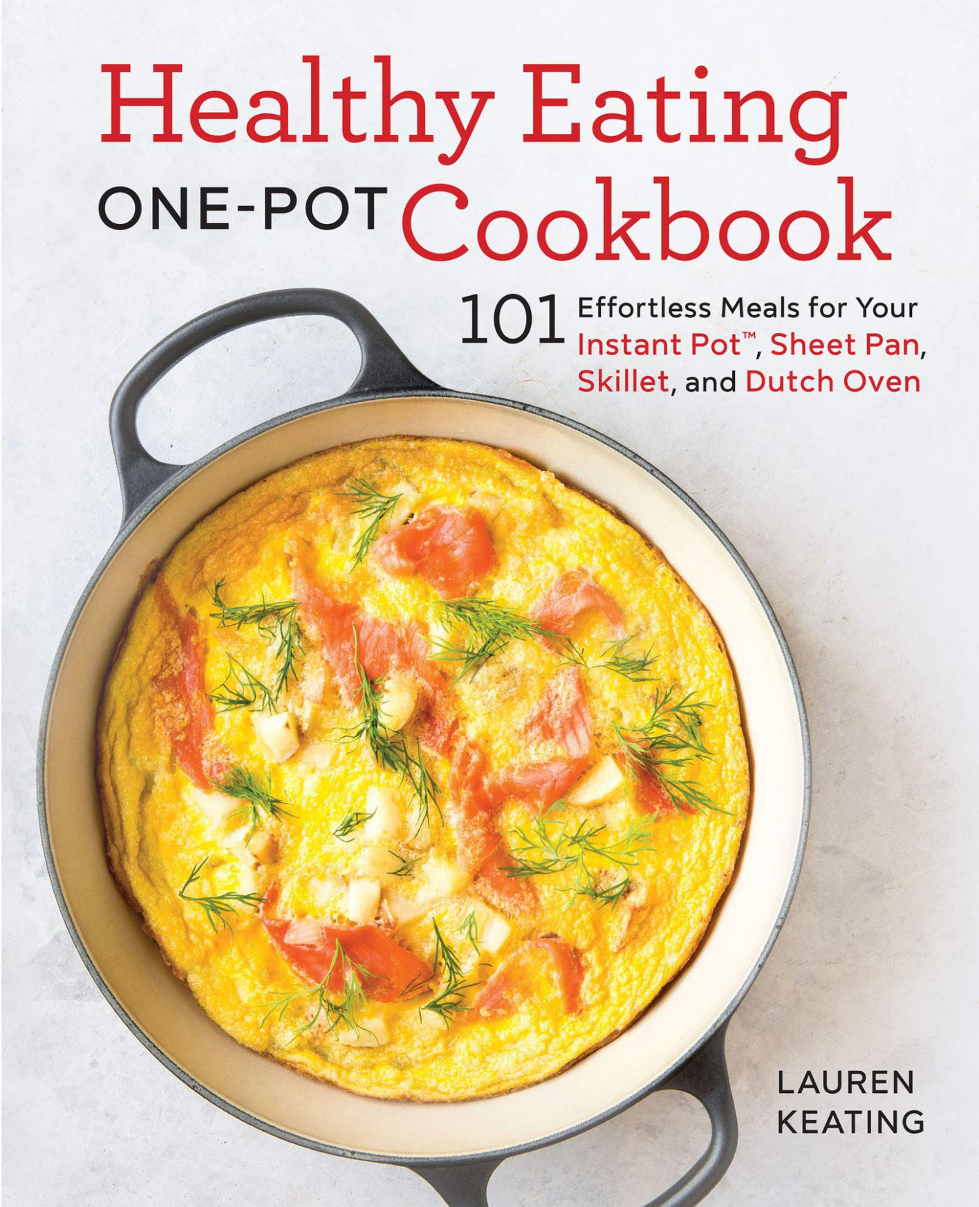 Healthy Eating One-Pot Cookbook: 14 Effortless Meals for ..