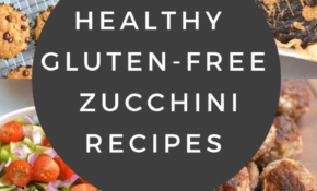Healthy Gluten Free Zucchini Recipes – Skinny Fitalicious® – Baked Zucchini Recipes Healthy