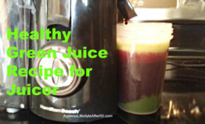Healthy Green Juice Recipe For Juicer – Lynn Pierce ..