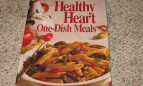 Healthy Heart One Dish Meals – Healthy Recipes Good For The Heart