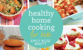 Healthy Home Cooking For Kids By Emily Rose Brott – Penguin ..