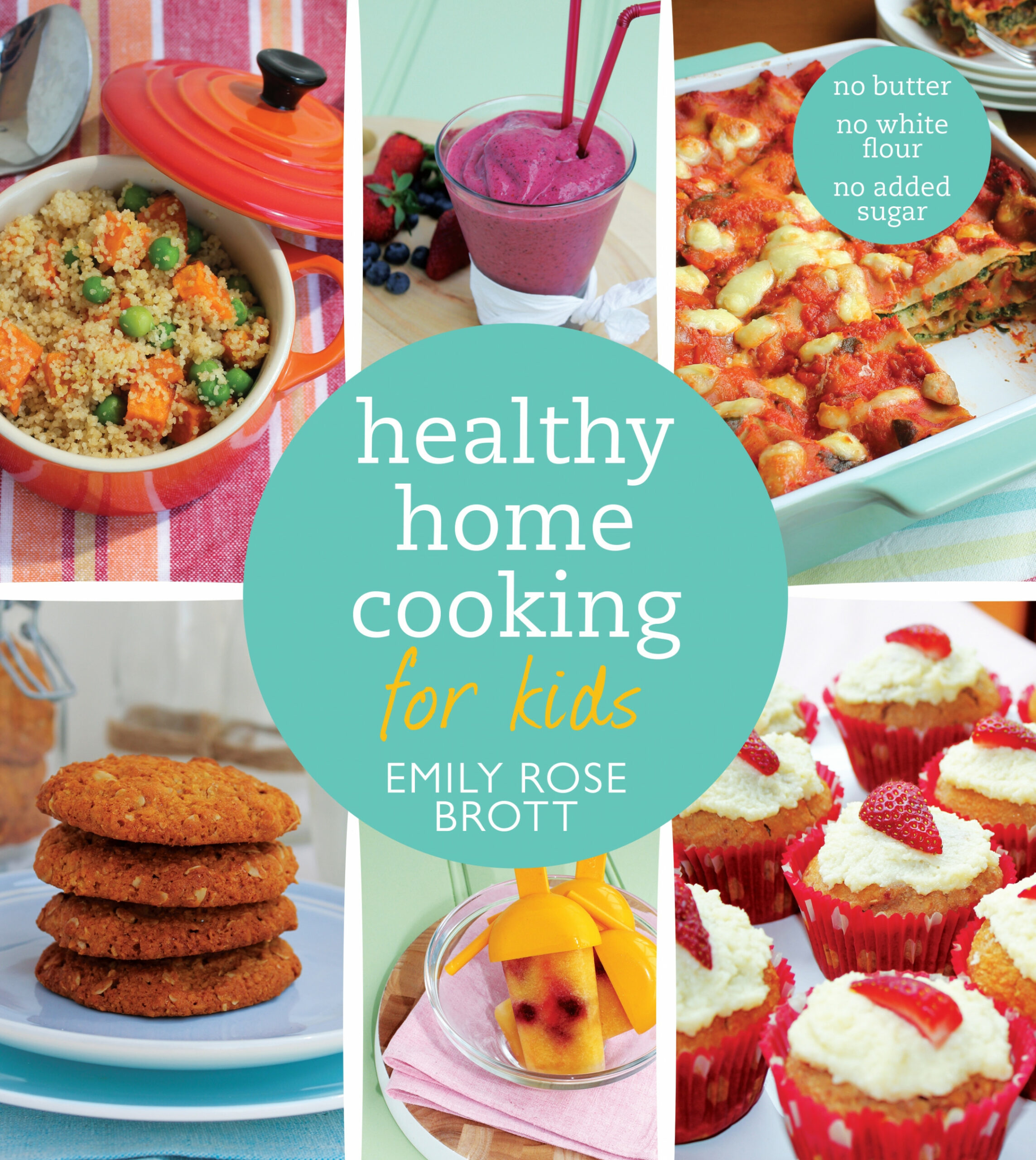 Healthy Home Cooking for Kids by Emily Rose Brott - Penguin ..