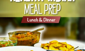 Healthy Indian Meal Prep Recipes For Lunch & Dinner – Recipes Healthy Indian Food