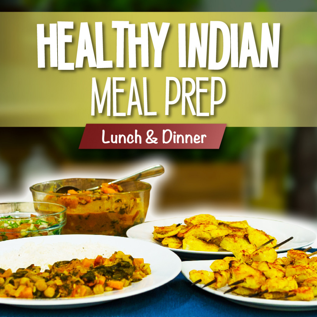 Healthy Indian Meal Prep Recipes For Lunch & Dinner - Recipes Healthy Indian Food