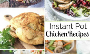 Healthy Instant Pot Chicken Recipes – Two Healthy Kitchens – Instant Pot Recipes Dinner Healthy