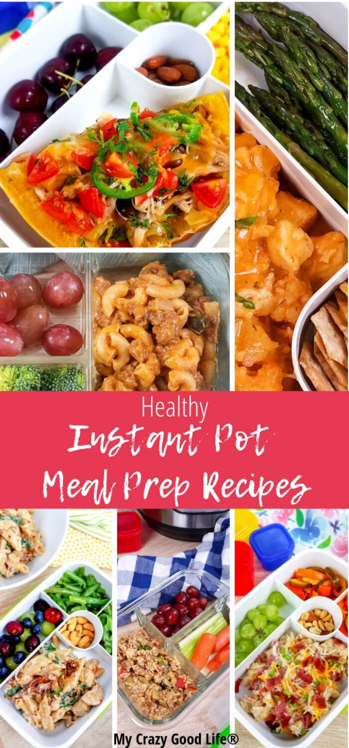 Healthy Instant Pot Meal Prep Recipes - My Crazy Good Life - instant pot recipes easy healthy