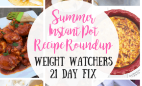 Healthy Instant Pot Summer Recipes | 11 Day Fix | Weight ...