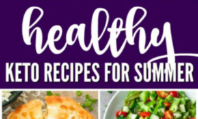 Healthy Keto Recipes For Summer – Healthy Recipes Keto