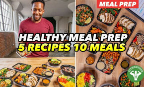 Healthy Meal Prep - 10 Recipes 10 Healthy Meals - Fit Men Cook