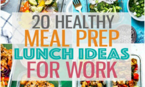 Healthy Meal Prep Lunch Ideas For Work – Healthy Recipes At Home