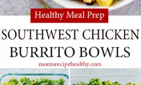 Healthy Meal Prep Southwest Chicken Burrito Bowls Recipe {+ ..