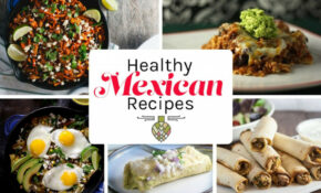 Healthy Mexican Food Recipes – Healthy Delicious – Mexican Food Recipes With Pictures