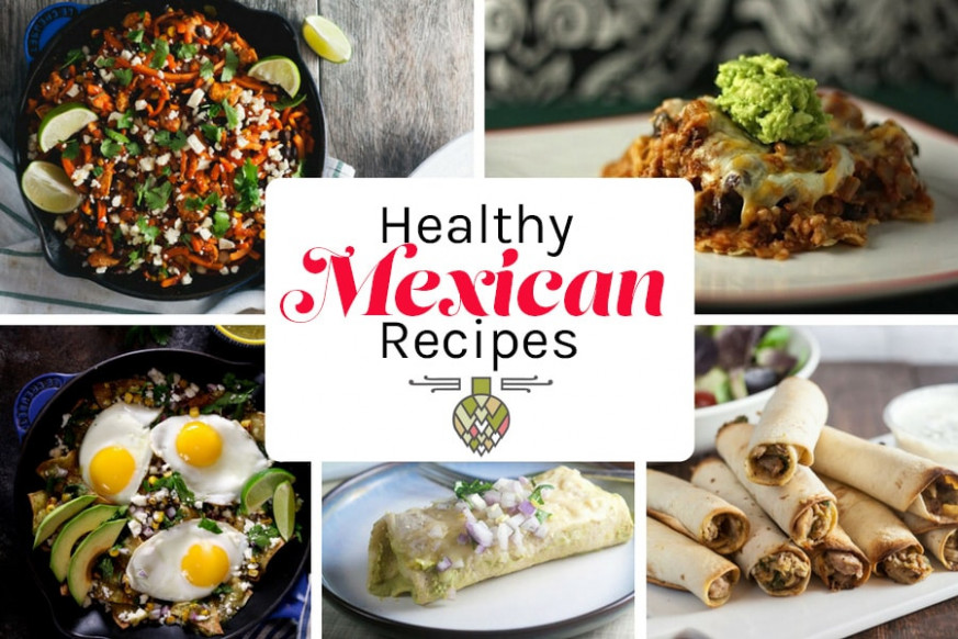 Healthy Mexican Food Recipes - Healthy Delicious - mexican food recipes with pictures