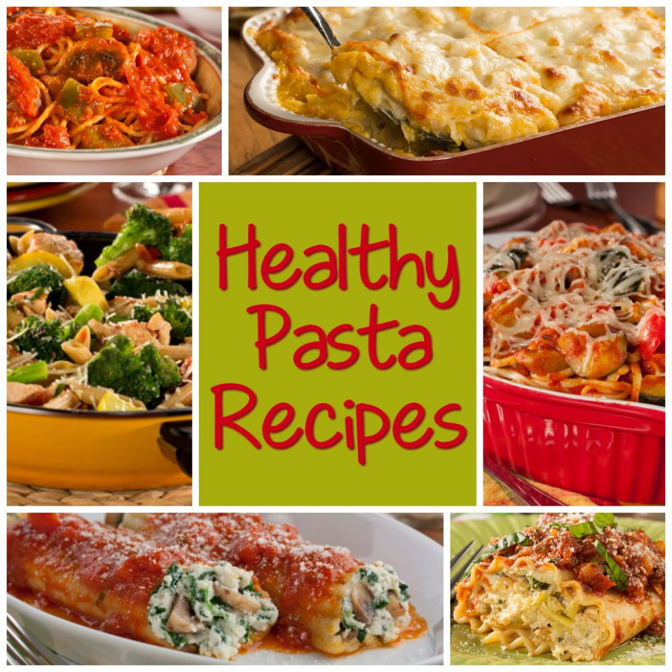 Healthy Pasta Recipes: 6 of Our Best Pasta Dinner Recipes ..