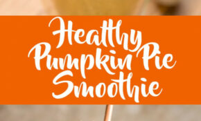 Healthy Pumpkin Pie Smoothie – Fox And Briar – Recipes Canned Pumpkin Healthy