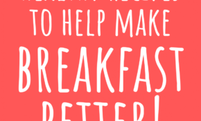 Healthy Recipes To Have A Better Breakfast! – KidzShake – Healthy Recipes To Make