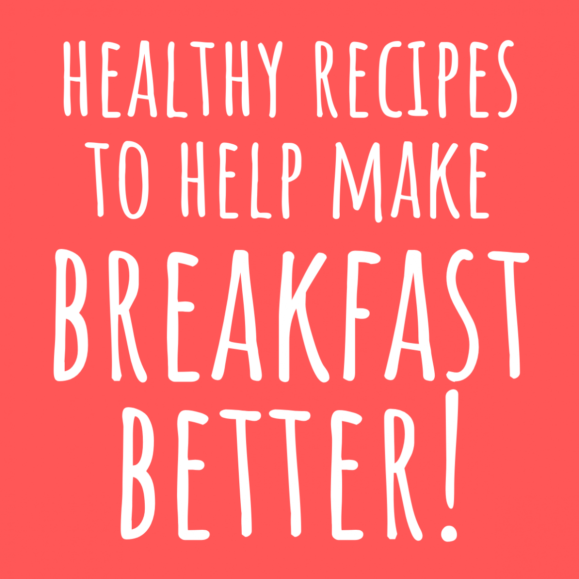 Healthy Recipes To Have A Better Breakfast! - KidzShake - Healthy Recipes To Make