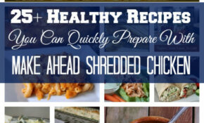 Healthy Recipes You Can Prepare Using Shredded Chicken – Recipes You Can Make With Chicken