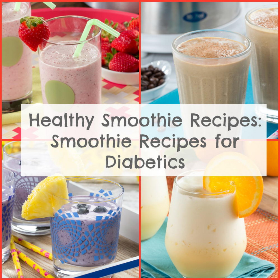 Healthy Smoothie Recipes: 6 Recipes for Diabetics ..