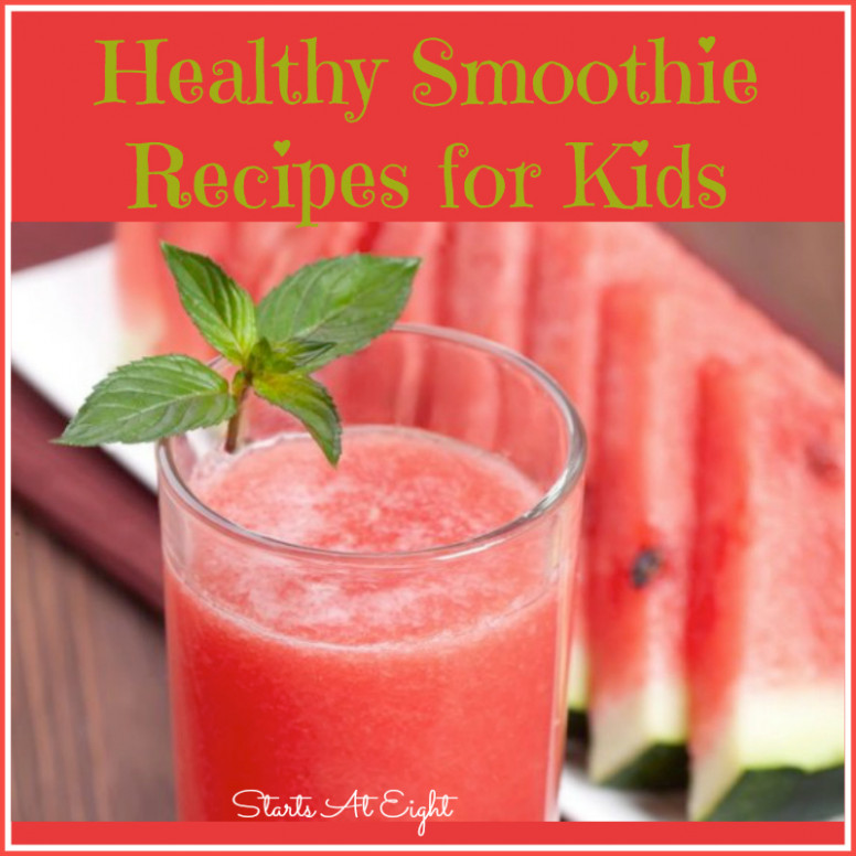 Healthy Smoothie Recipes for Kids - StartsAtEight - recipes for healthy smoothies