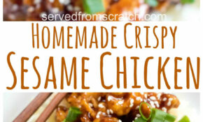 Homemade Crispy Sesame Chicken – Served From Scratch – Dinner At The Zoo Chicken Recipes