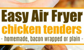 Homemade Ninja Foodi Chicken Tenders Wrapped In Bacon Are ..