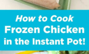 How To Cook Instant Pot Frozen Chicken Breasts – Living ..