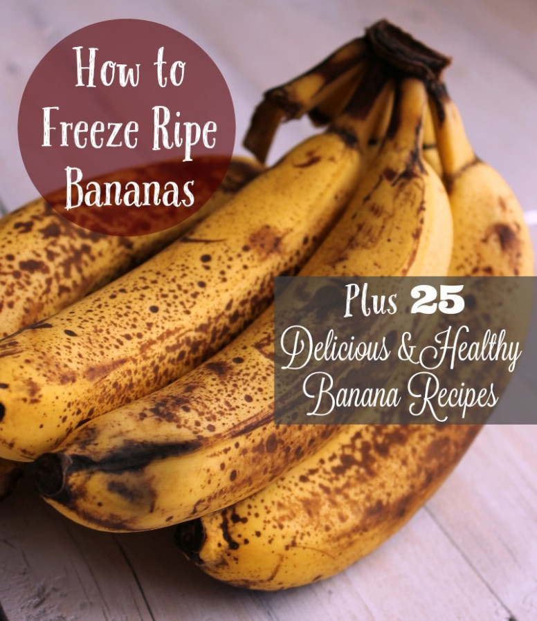 How to Freeze Bananas 25 Healthy Banana Recipes - healthy recipes using bananas