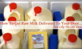 How To Get Raw Milk Delivered To Your Door…..Just Like ..