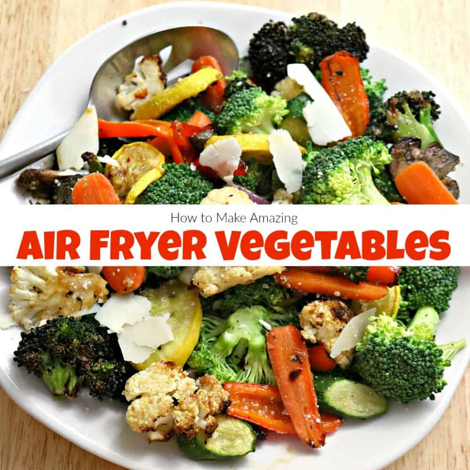 How to Make Amazing Air Fryer Vegetables in Under 14 Minutes - healthy recipes air fryer