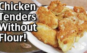 How To Make Chicken Tenders Without Flour! Gluten Free Chicken Tenders – Recipes Using Chicken Tenders