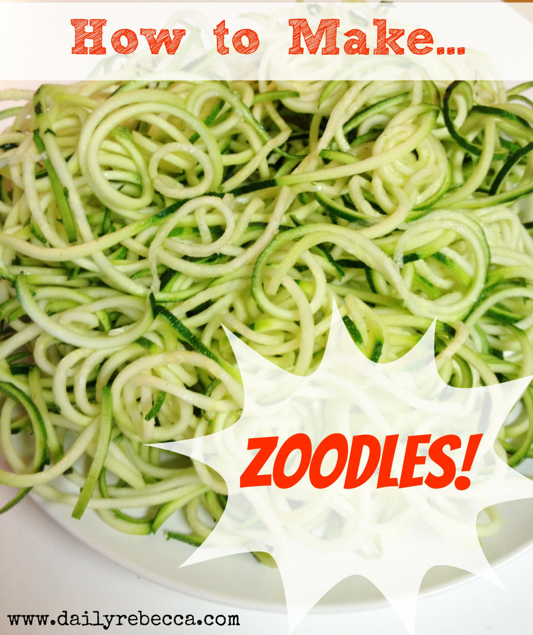 How To Make Zoodles (and A Video!) - Daily Rebecca - Vegetarian Recipes Zoodles