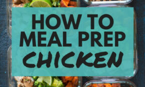 How To Meal Prep Chicken – Recipes Chicken Breast Healthy