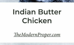 Indian Butter Chicken – Indian Recipes Dinner