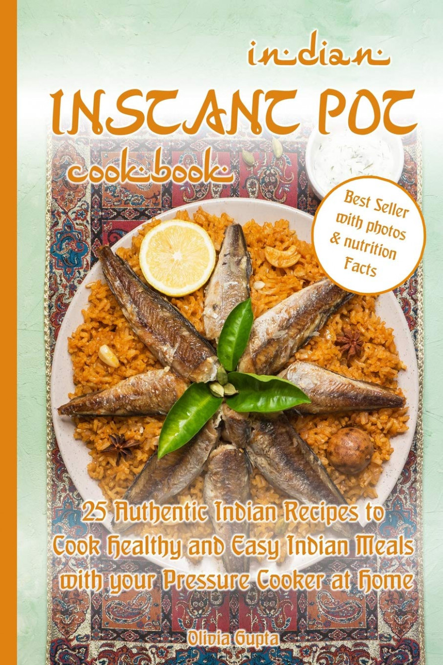 Indian Instant Pot Cookbook: 14 Authentic Indian Recipes to ..