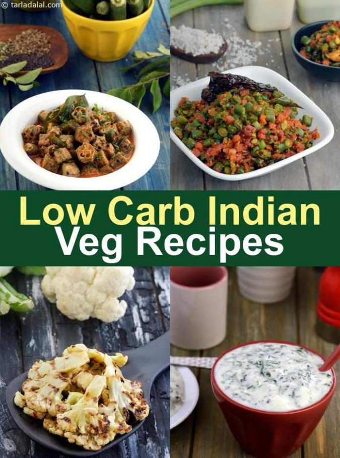 Indian Veg Low Carb Recipes, Low Carb Foods, How much Low ..