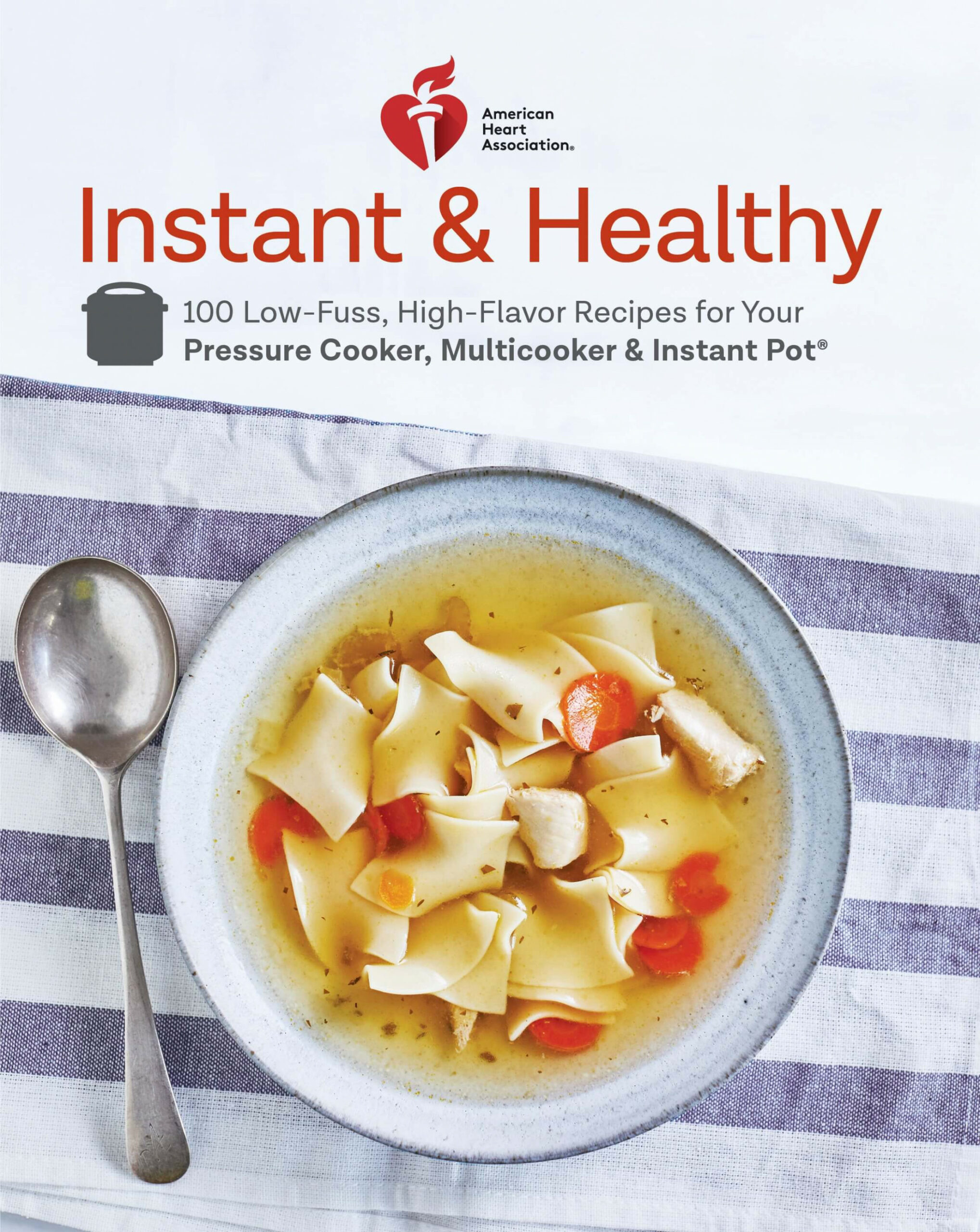 Instant & Healthy | American Heart Association - healthy recipes in pressure cooker