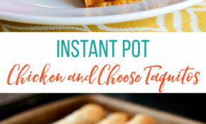 Instant Pot Chicken and Cheese Taquitos: Easy Chicken ...