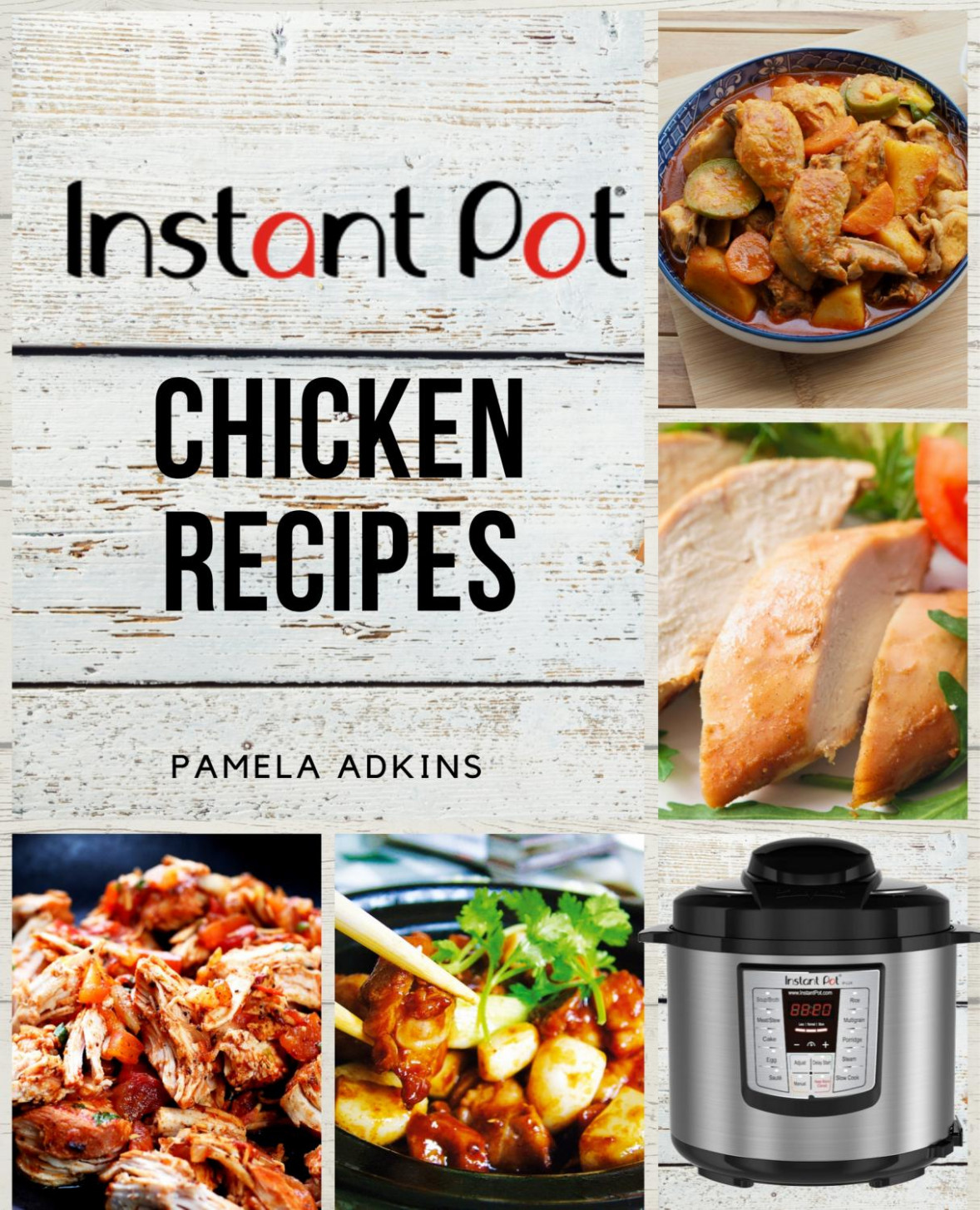 Instant Pot Chicken Recipes: Quick And Easy Delicious ..