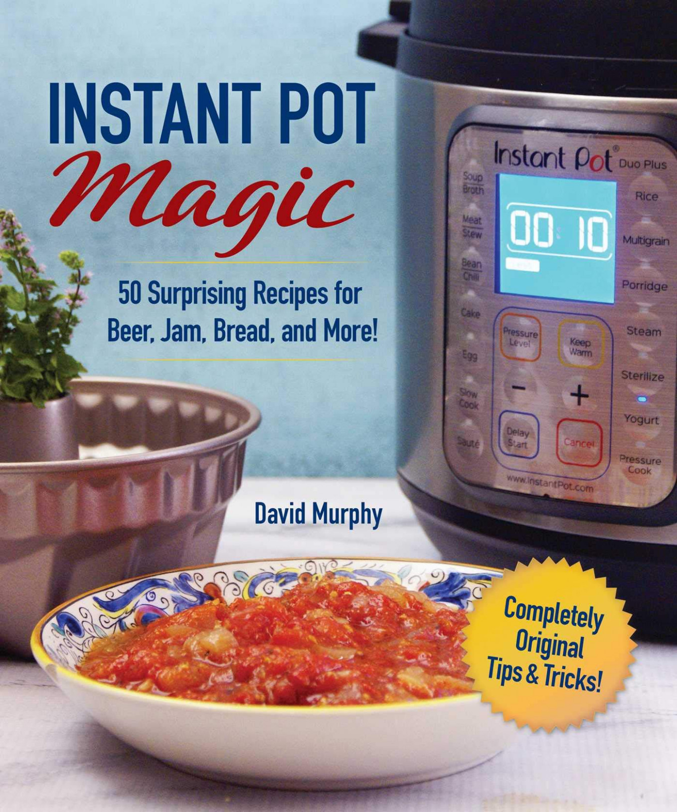 Instant Pot Magic: 14 Surprising Recipes for Beer, Jam ... - recipes today