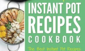 Instant Pot Recipe Cookbook: The Best & Easy Instant ...