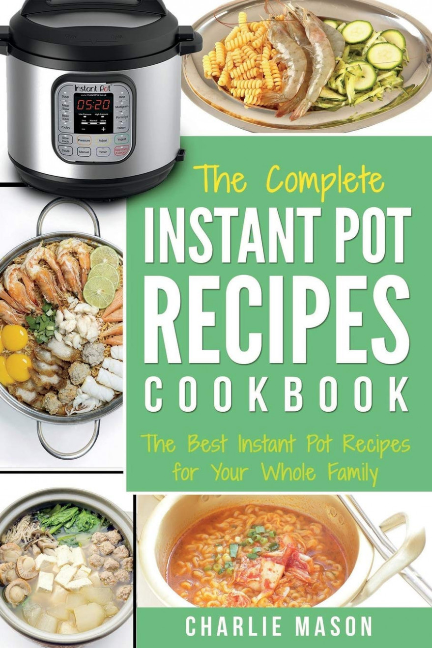 Instant Pot Recipe Cookbook: The Best & Easy Instant ..