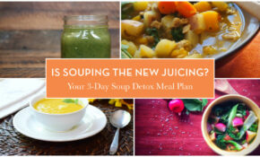 Is Souping The New Juicing? Your 3 Day Soup Detox Meal ..